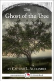 The Ghost of the Tree: A Scary 15-Minute Ghost Story