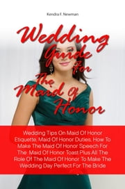 Wedding Guide For The Maid Of Honor