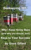Beekeeping 101: Why I Keep Honey Bees (and why you should, too!)