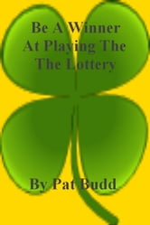 Be A Winner At Playing The Lottery