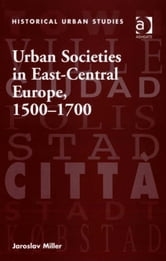 Urban Societies in East-Central Europe, 15001700