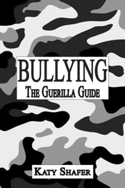Bullying, The Guerilla Guide