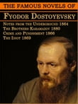 The Famous Novels of Fyodor Dostoyevsky: Brothers Karamazov, Crime and Punishment, Notes from the Underground and Idiot (Free Audiobook Link)