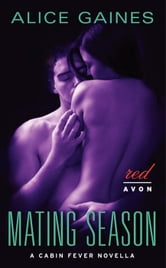 Mating Season: A Cabin Fever Novella