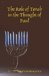 The Role of Torah in the Thought of Paul the Apostle