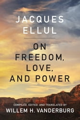 On Freedom, Love, and Power