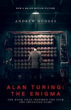 "Alan Turing: The Enigma, The Book That Inspired the Film ""The Imitation Game"""