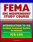 21st Century FEMA Study Course: Introduction to the Incident Command System (ICS 100) for Schools (IS-100.SCa)