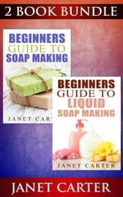 "(2 Book Bundle) ""Beginners Guide To Soap Making"" & ""Beginners Guide To Liquid Soap Making"""