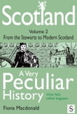 Scotland, A Very Peculiar History Volume 2