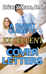 A Short Guide To Excellent Cover Letters