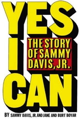 Yes I Can: the story of Sammy Davis Jr