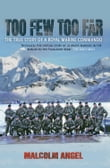 Too Few, Too Far - The True Story of A Royal Marine Commando