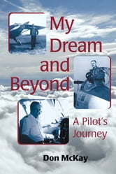 My Dream and Beyond: A Pilot's Journey