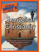 The Complete Idiot's Guide to Evangelical Christianity