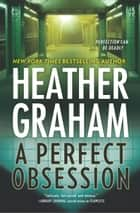 A Perfect Obsession - A Novel of Romantic Suspense ebook by Heather Graham