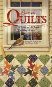 Love of Quilts: A Treasury of Classic Quilting Stories