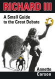 Richard III - A Small Guide to the Great Debate