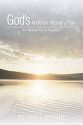 Gods Addiction Recovery Plan