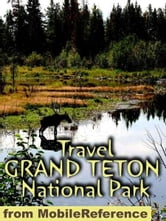 Travel Grand Teton National Park: Guide And Maps (Mobi Travel)