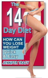 The 14 Day Diet: How can you lose weight quick and easy