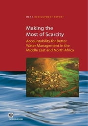 Making the Most of Scarcity: Accountability for Better Water Management in the Middle East and North Africa