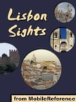 Lisbon Sights: a travel guide to the top 50 attractions in Lisbon (Lisboa), Portugal (Mobi Sights)