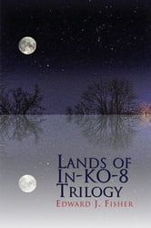 Lands of In-KO-8 Trilogy
