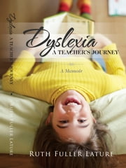 Dyslexia: A Teachers Journey