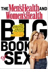 The Big Book of Sex: Your Authoritative, Red-Hot Guide to the Sex of Your Dreams