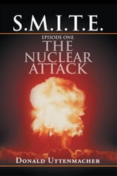 S.M.I.T.E.  Episode One The Nuclear Attack
