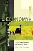 The Economy of Desire (The Church and Postmodern Culture)