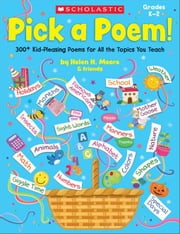 Pick a Poem!: 300+ Kid-Pleasing Poems for All the Topics You Teach