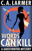 Words Can Kill (Ghostwriter Mystery 5)