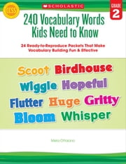 240 Vocabulary Words Kids Need to Know: Grade 2: 24 Ready-to-Reproduce Packets That Make Vocabulary Building Fun & Effective