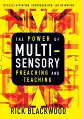 The Power of Multisensory Preaching and Teaching
