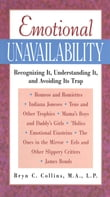 Emotional Unavailability : Recognizing It, Understanding It, and Avoiding Its Trap: Recognizing It, Understanding It, and Avoiding Its Trap