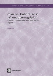 Consumer Participation in Infrastructure Regulation: Evidence from the East Asia and Pacific Region
