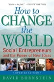 How to Change the World:Social Entrepreneurs and the Power of New Ideas, Updated Edition