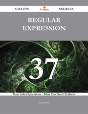 download Regular expression 37 Success Secrets - 37 Most Asked Questions On Regular expression - What You Need To Know book