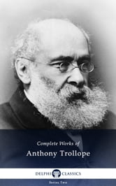 Complete Works of Anthony Trollope (Illustrated)
