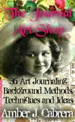 The Journal Art Shop:36 Art Journaling Background Methods, Techniques and Ideas