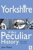 Yorkshire, A Very Peculiar History