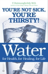 Water for Health, for Healing, for Life
