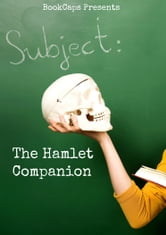 The Hamlet Companion (Includes Study Guide, Complete Unabridged Book, Historical Context, Biography, and Character Index)