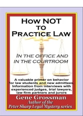 How NOT to Practice Law: in the Office and in the Courtroom