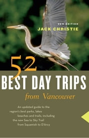 52 Best Day Trips from Vancouver 52 Best Day Trips from Vancouver 52 Best Day Tr