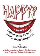 Happy? Exposing the Cultural Myths about Happiness