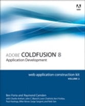 Adobe ColdFusion 8 Web Application Construction Kit, Volume 2