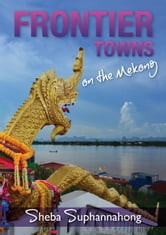 Frontier Towns On the Mekong